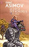 I, Robot : Le cycle des robots par Asimov