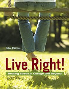 Live Right! Beating Stress in College and Beyond