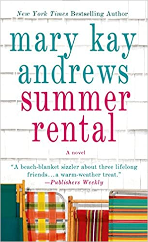Summer Rental A Novel Andrews Mary Kay 9781250067289 Amazon Com Books