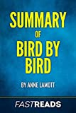 Summary of Bird by Bird: by Anne Lamott | Includes Key Takeaways & Analysis