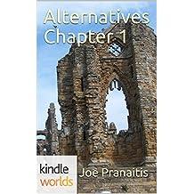 The Chronos Files: Alternatives Chapter 1 (Kindle Worlds Short Story) (The Shattered Saga)