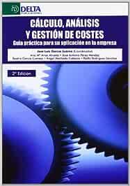 Cálculo, análisis y gestión de costes: guía práctica para su aplicación en la empresa
