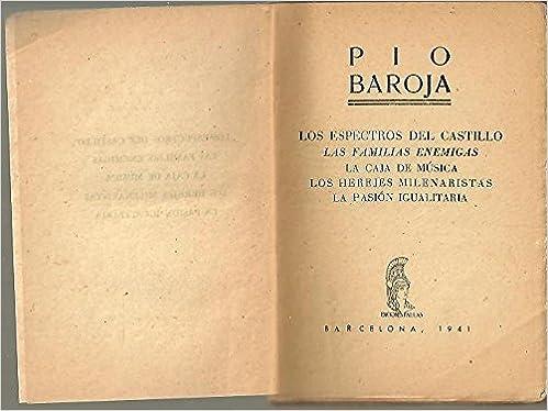 LOS ESPECTROS DEL CASTILLO. LAS FAMILIAS ENEMIGAS. LA CAJA DE MUSICA. LOS HEREJES MILENARISTAS. LAS PASION IGUALITARIA. (Spanish) Paperback – 1941