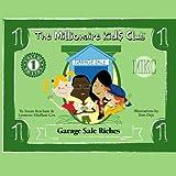 The Millionaire Kids Club - Garage Sale Riches