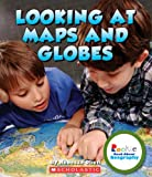 Looking at Maps and Globes (Rookie Read-About Geography (Paperback))
