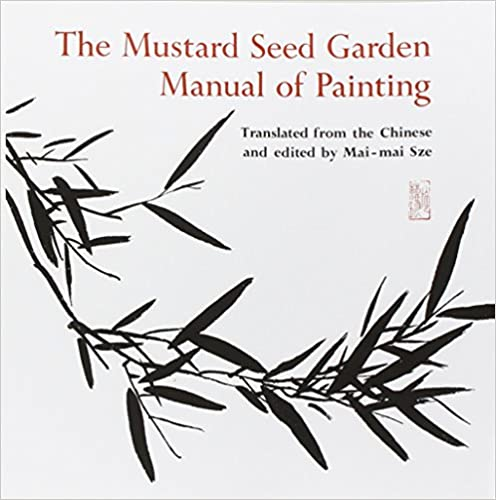 The Mustard Seed Garden Manual of Painting: A Facsimile of the 1887-1888 Shanghai Edition (Bollingen Series (General))