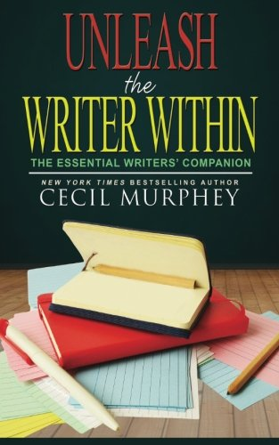 Unleash the Writer Within: The Essential Writers' Companion (Murphey's Writer to Writer Series)