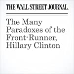 The Many Paradoxes of the Front-Runner, Hillary Clinton | Gerald F. Seib
