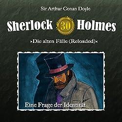 Eine Frage der Identität (Sherlock Holmes - Die alten Fälle [Reloaded] 30)