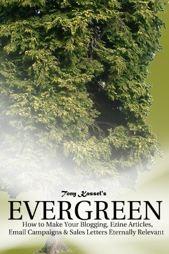 evergreen-how-to-make-your-blogging-ezine-articles-email-campaigns-and-sales-letters-eternally-relev