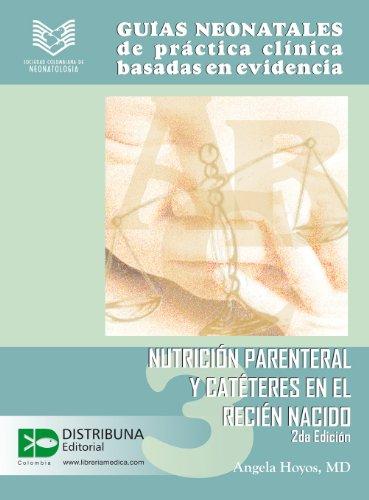 Guías neonatales de práctica clínica basadas en la evidencia. Guía 3: Nutrición parenteral y