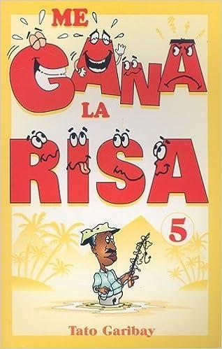 Book Me gana la risa/ Laughter Wins (Spanish Edition) by Tato Garibay (2005-09-30)