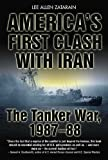 America's First Clash with Iran: The Tanker