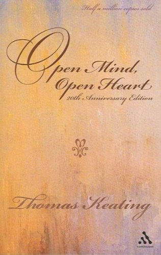 Open Mind, Open Heart: The Contemplative Dimension Of The Gospel Anniversary  OPEN MIND, OPEN HEART: THE CONTEMPLATIVE DIMENSION OF THE GOSPEL ANNIVERSARY BY Keating, Thomas  Author  Nov-01-2006