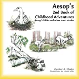 img - for Aesop's 2nd Book of Childhood Adventures: Aesop's fables and other short stories (Aesop's Childhood Adventures) (Volume 2) book / textbook / text book