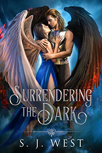 Surrendering the Dark (Lucifer and Amalie's Story, Book 1) by [West, S. J.]