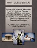 Sylvia Scott Whitlow, Petitioner, V. F. E. Hodges, Director, Division of Driver Licensing, Department of Public Safety of Kentucky. U. S. Supreme Court, Ruth Bader Ginsburg and James M. RINGO, 1270667270