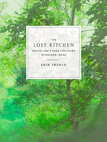 The Lost Kitchen: Recipes and a Good Life Found in Freedom, Maine PDF