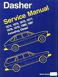 Volkswagen Dasher Service Manual, 1974-1981, Including Diesel, Bentley, Robert, Inc. Staff, 0837600839