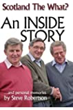 Scotland the What?: An Inside Story and Personal Memories