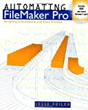 Automating FileMaker Pro: Scripting and Calculations