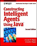 img - for Constructing Intelligent Agents Using Java: Professional Developer's Guide Series by Joe Bigus (2001-04-09) book / textbook / text book