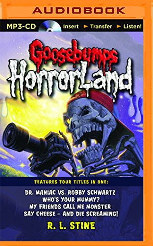Goosebumps HorrorLand Boxed Set #2: Dr. Maniac vs. Robby Schwartz, Who's Your Mummy?, My Friends Call Me Monster, Say Cheese – and Die Screaming! by Scholastic on Brilliance Audio