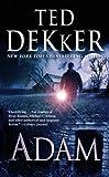 Adam, Ted Dekker, 159995317X