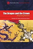 The Dragon and the Crown : Hong Kong Memoirs, Kwan, Stanley S. K. and Kwan, Nicole, 9622099556