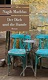 Der Dieb und die Hunde (Unionsverlag Taschenbücher)