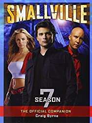 Smallville: The Official Companion Season 7 by Craig Byrne (2008-10-21)