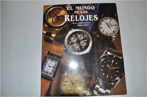 El Mundo de Los Relojes (Spanish Edition): Jean Lassaussois: 9788473868914: Amazon.com: Books