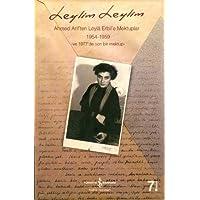 Leylim Leylim - Ahmed Arif'ten Leyla Erbil'e Mektuplar: Ahmed Arif'ten Leyla Erbil'e Mektuplar 1954 - 1959 ve 1977'den…