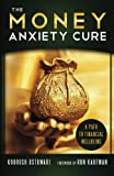 The Money Anxiety Cure: A Path to Financial Wellbeing