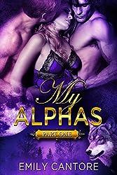My Alphas: Part One (Ménage BBW Paranormal Werewolf Romance)