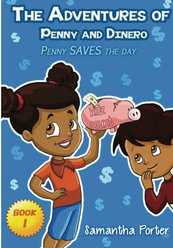 Read Online The Adventures of Penny & Dinero: Penny SAVES the day PDF