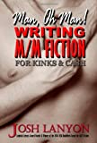 Man, Oh Man, Writing M/M Fiction for Cash & Kinks