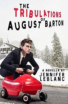 The Tribulations of August Barton by [LeBlanc, Jennifer]