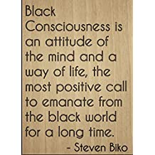 """""""Black Consciousness is an attitude of..."""" quote by Steven Biko, laser engraved on wooden plaque - Size: 8""""x10"""""""