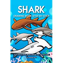 Shark Drawing Book Step-by-Step: Learn How to Draw Sharks with the Easy and Fun Guide