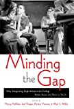 Minding the Gap : Why Integrating High School with College Makes Sense and How to Do It, Nancy Hoffman, 1891792458