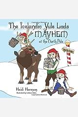 The Icelandic Yule Lads: Mayhem at the North Pole Paperback