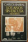 img - for Los a os sin excusa. Memorias II book / textbook / text book