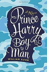 Prince Harry Boy to Man:  A Novel