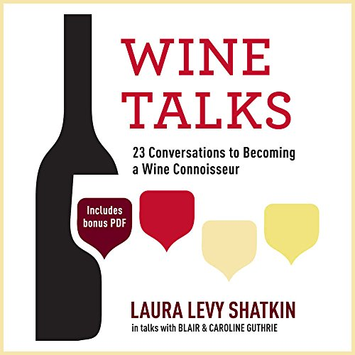 Wine Talks: 23 Conversations to Becoming a Wine Connoisseur