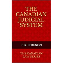 The Canadian Judicial System: The Canadian Law Series