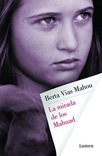la-mirada-de-los-mahuad-spanish-edition