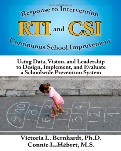 RTI and CSI: Using Data, Vision and Leadership to Design, Implement, and Evaluate a Schoolwide Prevention System (Volume 7)