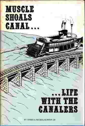 Bicentennial Series - Muscle Shoals Canal: Life With the Canalers