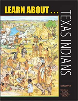 Learn About . . . Texas Indians by Georg Zappler (2007-03-01)